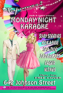 JOIN PAPARAZZI NIGHTCLUB FOR KARAOKEE NIGHT  EVERY MONDAY NIGHT. ONE OF THE LONGEST KARAOKE NIGHTS RUNNING IN VICTORIA! 10PM - 2AM